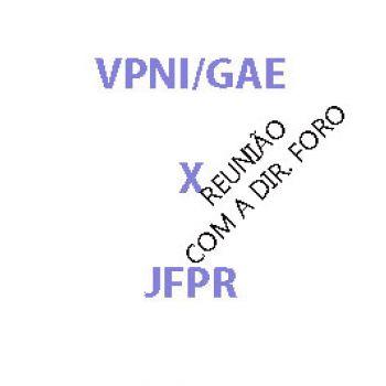GAE/VPNI: REUNIÃO COM A JFPR